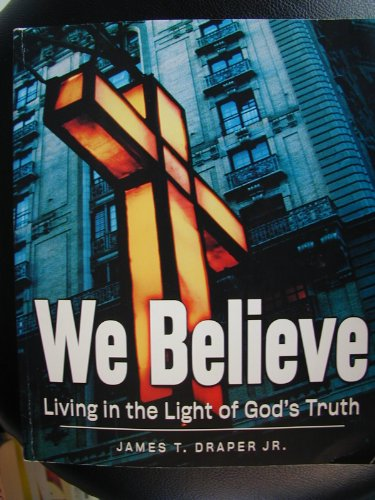9780633091293: We Believe: Living in the Light of God's Truth