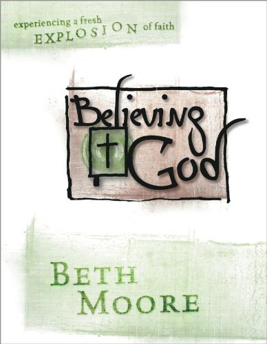 9780633096670: Believing God - Bible Study Book: Experience a Fresh Explosion of Faith
