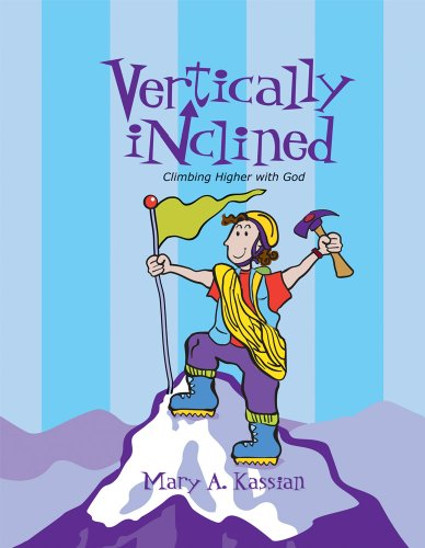 Vertically Inclined: Climbing Higher With God - Leader Kit (9780633096687) by Mary A. Kassian
