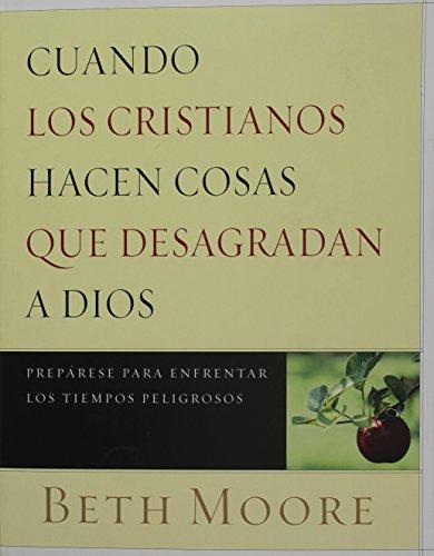 9780633097950: Cuando los Cristianos Hacen Cosas que Desagradan a Dios: When Godly People Do Ungodly Things (Spanish Edition)