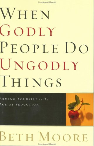 9780633152499: WHEN GODLY PEOPLE DO UNGODLY THINGS-TP
