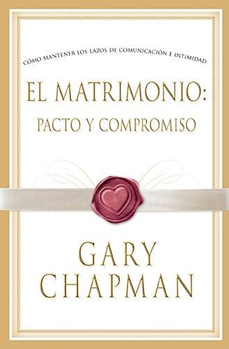 9780633152758: El Matrimonio: Pacto y Compromiso