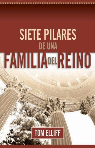 9780633152925: Siete Pilares De Una Familia Del Reino (de una Familia del Rino) (Spanish Edition)