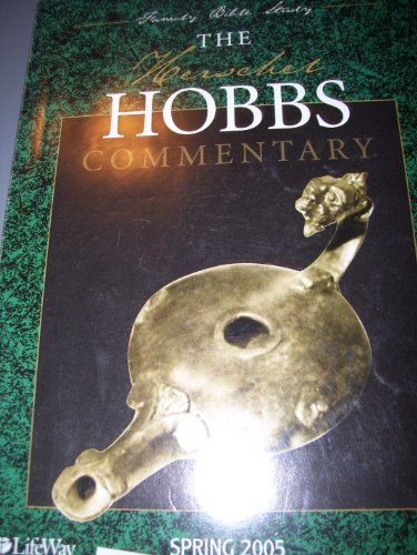 9780633175740: THE HERSCHEL HOBBS COMMENTARY (FAMILY BIBLE STUDY, SPRING 2005 VOL 5 , NUMBER 3)