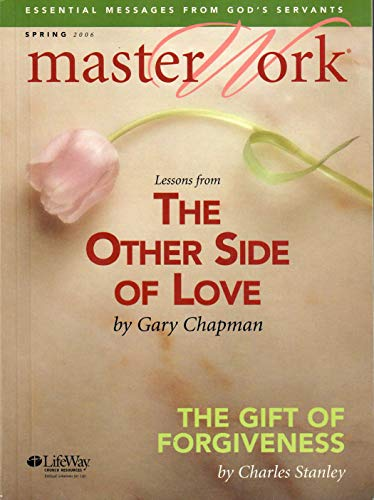 9780633184070: Master Work (Spring 2006): The Other Side of Love and The Gift of Forgiveness