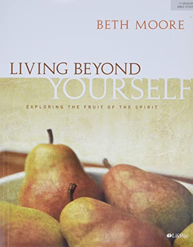 9780633193805: Living Beyond Yourself - Bible Study Book: Exploring the Fruit of the Spirit