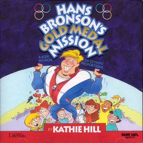 9780633197667: Hans Bronson's Gold Medal Mission - A Kids Musical of Olympic Proportions