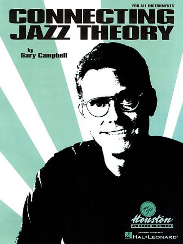 Connecting Jazz Theory (Jazz Book) for All Instruments: Campbell, Gary