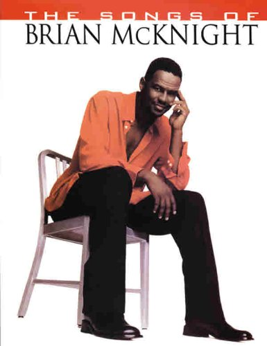 9780634000201: The Songs of Brian McKnight: Piano/Vocal/Guitar