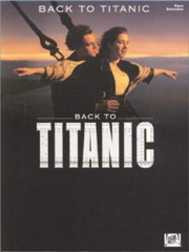 9780634001277: Back to titanic piano, voix, guitare