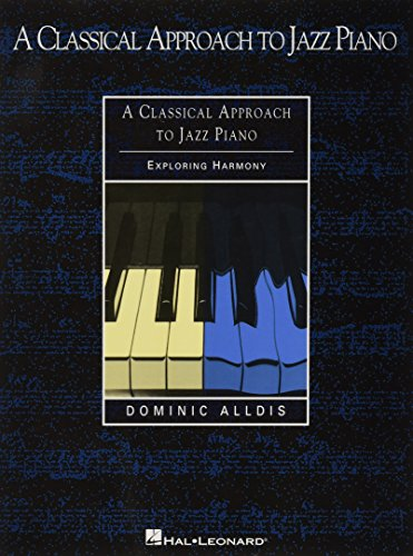 9780634001772: A classical approach to jazz piano piano