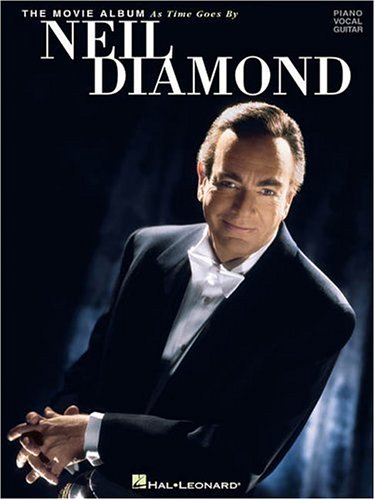 9780634001932: Neil Diamond - The Movie Album: As Time Goes By