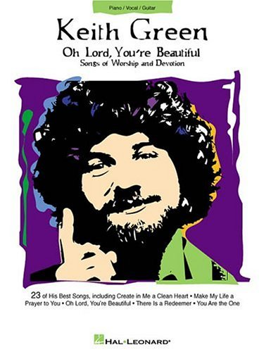 9780634002892: Keith Green - Oh Lord, You're Beautiful