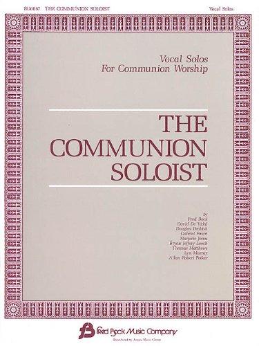 The Communion Soloist: Vocal Solos for Communion: Leech, Bryan Jeffery