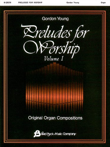 Preludes for Worship: Organ, Volume 1 (0634003402) by Gordon Young