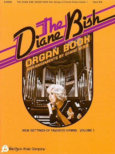 The Diane Bish Organ Book, Volume 1: Fred Bock Music Company