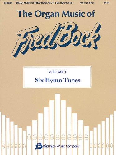 9780634003578: The Organ Music of Fred Bock, Volume 1