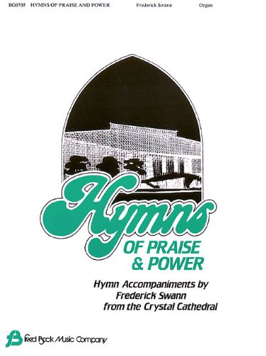 9780634003585: Hymns of Praise and Power: Hymn Accompaniments by Frederick Swann From the Crystal Cathedral