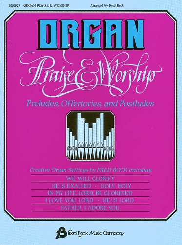 Organ Praise & Worship (9780634003608) by Bock, Fred