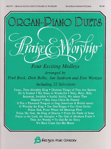 Organ-Piano Duets Praise & Worship Organ Piano Duets (9780634003653) by Fred Bock ; Don Wyrtzen; Jan Sanborn; Dick Bolks
