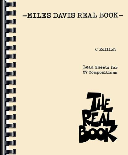 Miles Davis Real Book, C Edition, Lead Sheets for 57 Compositions: Davis, Miles