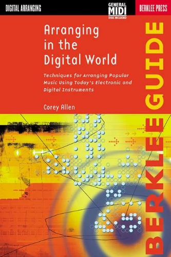 9780634006340: Arranging in the Digital World (Berklee Guide)