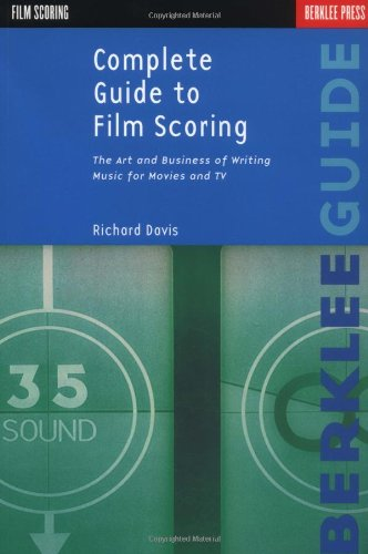 9780634006364: Complete Guide to Film Scoring: The Art and Business of Writing Music for Movies and TV
