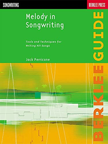 9780634006388: Melody in Songwriting: Tools and Techniques for Writing Hit Songs