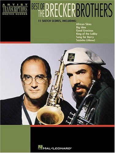 The Best of the Brecker Brothers 11 Sketch Scores Including African Skies, Big Ideas, Good Gracious...