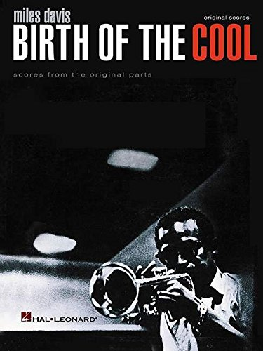 9780634006821: Miles Davis - Birth of the Cool: Scores from the Original Parts: Transcribed Score