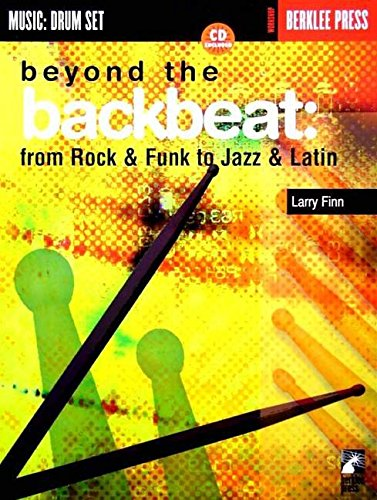 9780634007019: Beyond the Backbeat: From Rock and Funk to Jazz and Latin