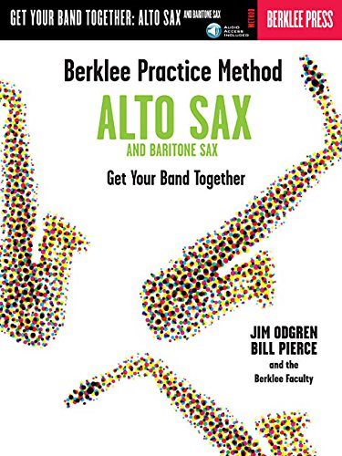 9780634007958: Berklee Practice Method: Alto and Baritone Sax: Get Your Band Together Book/Online Audio