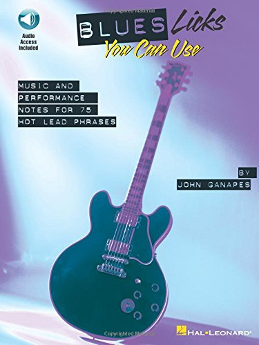 9780634008290: Blues Licks You Can Use: Music and Performance Notes for 75 Hot Lead Phrases
