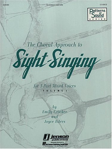 The Choral Approach to Sight-Singing: Crocker, Emily/ Eilers,
