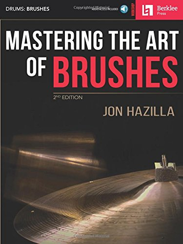 Mastering the Art of Brushes (Book & Online Audio): Jon Hazilla