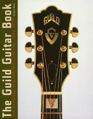 9780634009662: Guild Guitar Book: The Company and the Instruments, 1952-1977