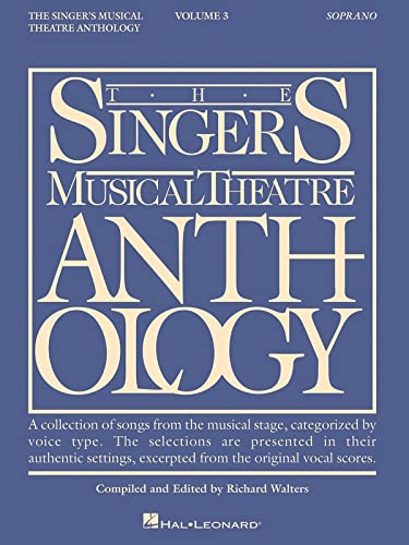 9780634009747: The Singer's Musical Theatre Anthology: Soprano, Vol. 3