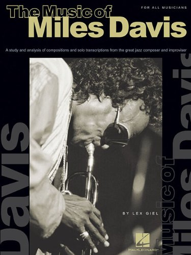 9780634010408: The Music of Miles Davis: A Study & Analysis of Compositions & Solo Transcriptions from the Great Jazz Composer and Improvisor