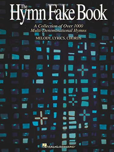 9780634010439: The Hymn Fake Book: A Collection of Over 1000 Multi-Denominational Hymns, Melody, Lyrics, Chords
