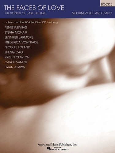 9780634011146: The Faces of Love: The Songs of Jake Heggie : Medium Voice and Piano: 3