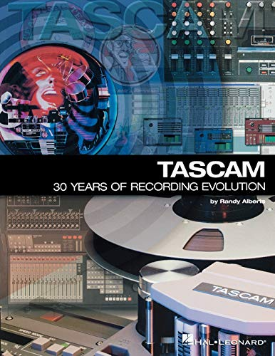 9780634011566: TASCAM: 30 Years of Recording Evolution