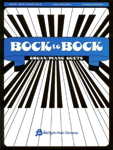 Bock To Bock Vol. #3 Piano/Organ Duets: Arr. Fred Bock (Bock to Bock): Bock , Fred