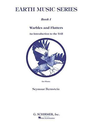 Earth Music Series - Book 1: Warbles and Flutters: Piano Technique: G. Schirmer, Inc.