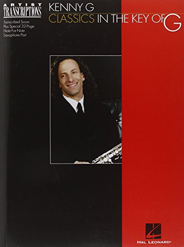 9780634012754: Kenny G - Classics in the Key of G: Soprano and Tenor Saxophone (Artist Transcriptions)