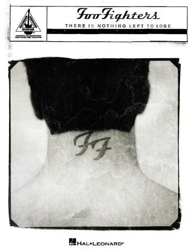 9780634013201: Foo Fighters: There Is Nothing Left to Lose