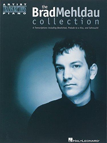 9780634013317: Brad Mehldau: The Brad Mehldau Collection (Artist Transcriptions)