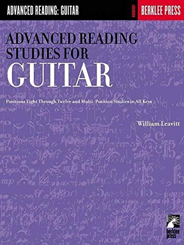 9780634013379: Advanced Reading Studies for Guitar: Positions Eight Through Twelve and Multi-Position Studies in All Keys (Advanced Reading: Guitar)