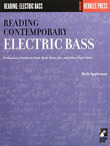 9780634013386: Reading Contemporary Electric Bass: Performance Studies in Funk, Rock, Disco, Jazz, and Other Music Styles