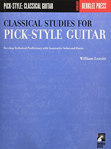 9780634013393: Classical Studies for Pick-Style Guitar: Develop Technical Proficiency With Innovative Solos and Duets