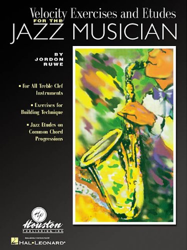 9780634013515: VELOCITY EXERCISES AND ETUDESFOR THE JAZZ MUSICIAN
